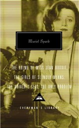 The Prime of Miss Jean Brodie, the Girls of Slender Means, the Driver's Seat,the Only Problem | Muriel Spark |