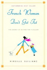 French Women Don't Get Fat | Mireille Guiliano |