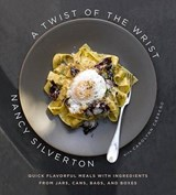 A Twist of the Wrist | Nancy Silverton |