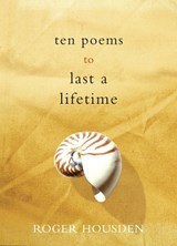Ten Poems to Last a Lifetime | Roger Housden |