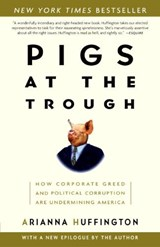 Pigs at the Trough | Arianna Huffington |