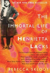 The Immortal Life of Henrietta Lacks | Rebecca Skloot |