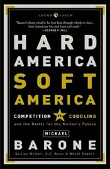 Hard America, Soft America | Michael Barone |