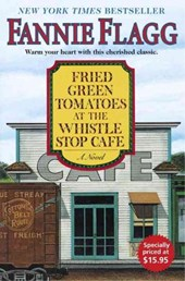 Fried Green Tomatoes At The Whistle Stop Cafe | Fannie Flagg |
