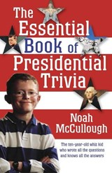 The Essential Book of Presidential Trivia | Noah McCullough |