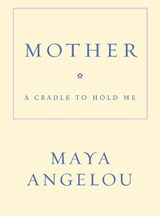Mother | Maya Angelou |