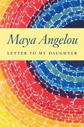 Letter to My Daughter | Maya Angelou |