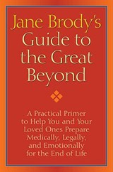Jane Brody's Guide to the Great Beyond | Jane Brody |