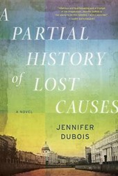 A Partial History of Lost Causes | Jennifer DuBois |