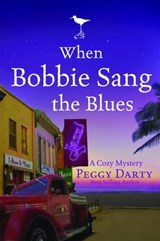 When Bobbie Sang the Blues | Peggy Darty |