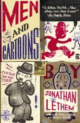 Men and Cartoons | Jonathan Lethem |