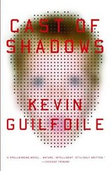 Cast Of Shadows | Kevin Guilfoile |