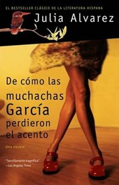 De Como Las Muchachas Garcia Perdieron el Acento / How the Garcia Girls Lost their Accent