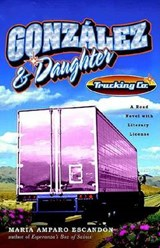 Gonzalez And Daughter Trucking Co | Maria Amparo Escandon |