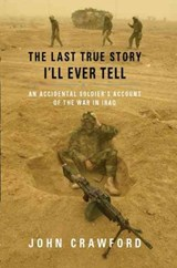 The Last True Story I'll Ever Tell | John R. Crawford |