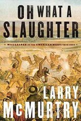 Oh What a Slaughter | Larry McMurtry |