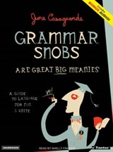 Grammar Snobs Are Great Big Meanies | June Casagrande |