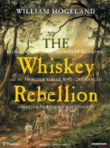 The Whiskey Rebellion | William Hogeland |