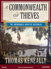 A Commonwealth of Thieves | Thomas Keneally |