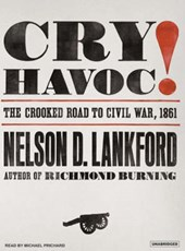 Cry Havoc! | Nelson D. Lankford |