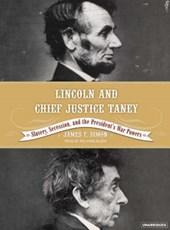 Lincoln and Chief Justice Taney | James F. Simon |