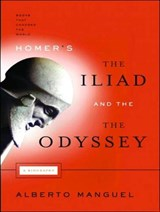 Homer's the Iliad and the Odyssey | Alberto Manguel |