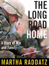 The Long Road Home | Martha Raddatz |