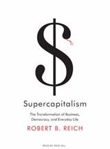 Supercapitalism | Robert B. Reich |