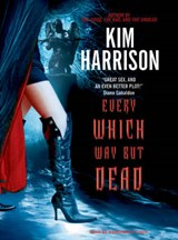 Every Which Way But Dead | Kim Harrison |