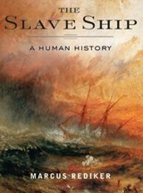 The Slave Ship | Marcus Rediker |