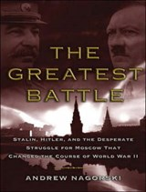 The Greatest Battle | Andrew Nagorski |