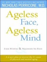 Ageless Face, Ageless Mind | Nicholas Perricone |