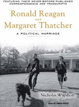 Ronald Reagan and Margaret Thatcher | Nicholas Wapshott |