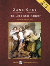 The Lone Star Ranger | Zane Grey |