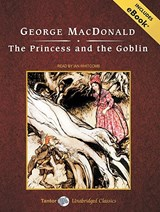 The Princess and the Goblin, with eBook | George MacDonald |