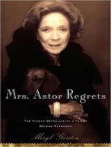 Mrs. Astor Regrets | Meryl Gordon |