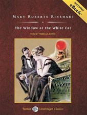 The Window at the White Cat | Mary Roberts Rinehart |