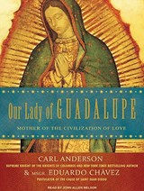Our Lady of Guadalupe | Carl Anderson |