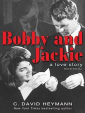 Bobby and Jackie | C. David Heymann |