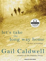 Let's Take the Long Way Home | Gail Caldwell |