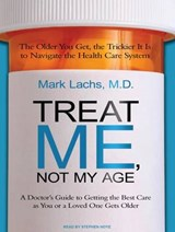 Treat Me, Not My Age | Mark Lachs |