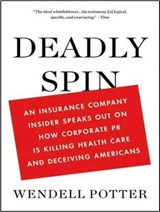 Deadly Spin | Wendell Potter |