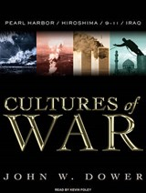 Cultures of War | John W. Dower |