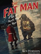 The Fat Man | Ken Harmon |