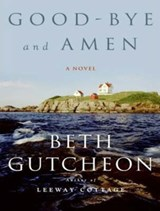 Good-Bye and Amen | Beth Gutcheon |