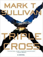 Triple Cross | Mark T. Sullivan |