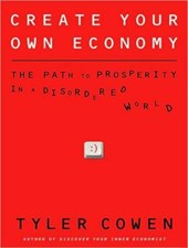 Create Your Own Economy | Tyler Cowen |