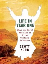 Life in Year One | Scott Korb |