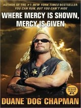 "Where Mercy Is Shown, Mercy Is Given | Duane ""dog"" Chapman 
