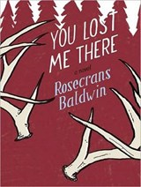 You Lost Me There | Rosecrans Baldwin |